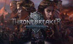 Thronebreaker The Witcher Tales Full Version Free Download