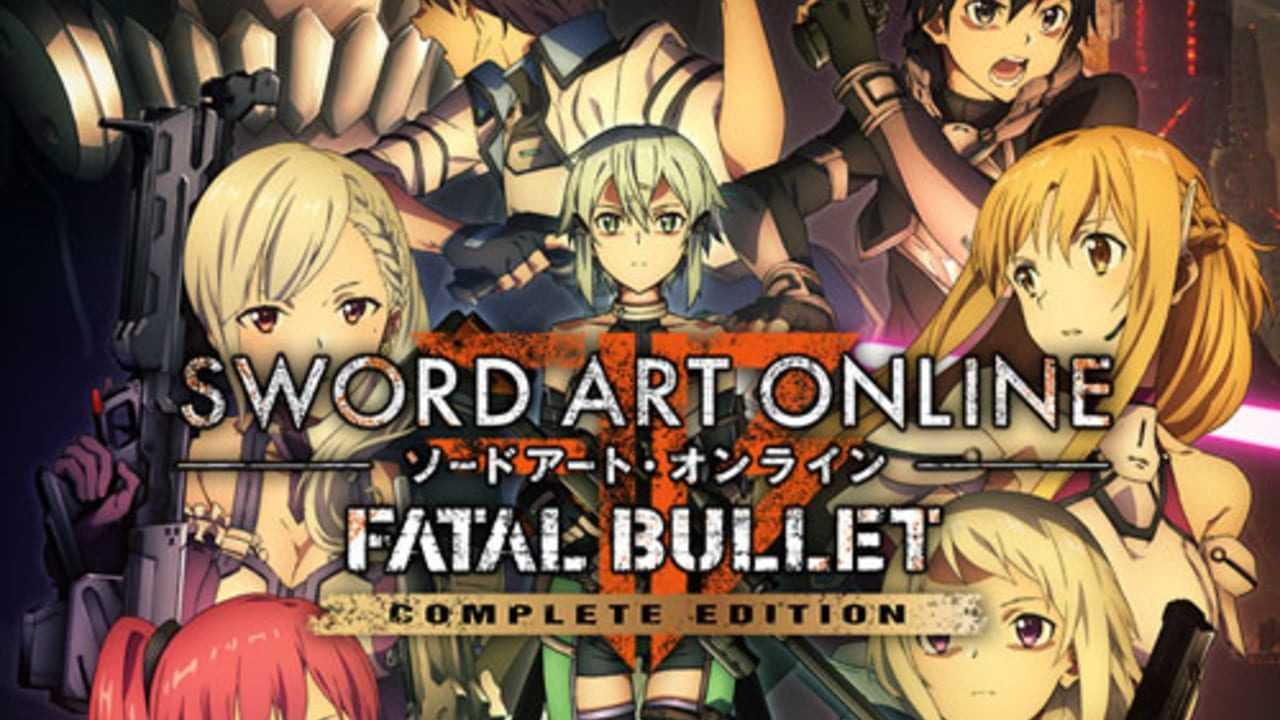 Sword Art Online Fatal Bullet Complete Edition PC Version Full Game Free Download 2019