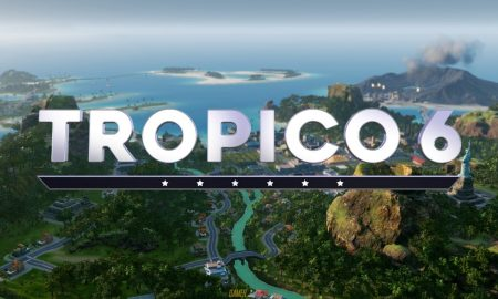 Tropico 6 PC Version Review Full Game Free Download 2019
